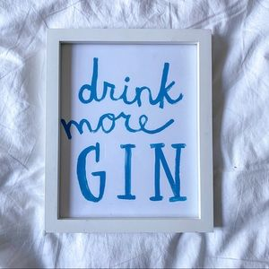 Evelyn Henson Drink More Gin Print